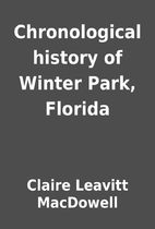 Chronological history of Winter Park,…