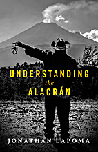 Understanding the Alacran by Jonathan LaPoma