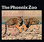 The Phoenix Zoo by The (main entry under…