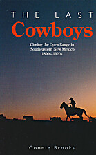 The last cowboys : closing the open range in…