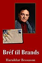 Bréf til Brands by Haraldur Bessason,