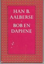 De liefde van Bob en Daphne by Han B.…