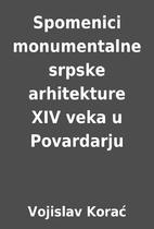 Spomenici monumentalne srpske arhitekture…