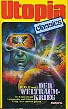 Der Weltraumkrieg by H. G. Ewers