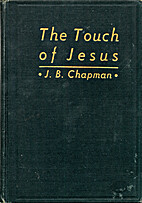 The Touch of Jesus by James B. Chapman