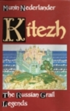 Kitezh: The Russian Grail Legends by Munin…