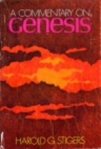 A Commentary on Genesis by Stigers Harold G.