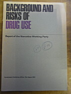 Background and risks of drug use: report of…