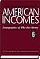 American Incomes: Demographics of Who Has…