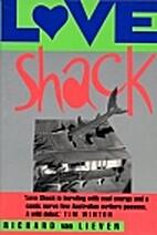 Love Shack by Richard Van Lieven