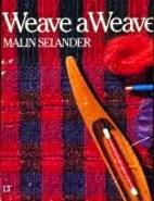 Weave a Weave by Malin Selander