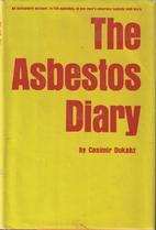 The Asbestos Diary by Casimir Dukahz