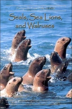 Seals, Sea Lions, and Walruses : Pinnipeds…