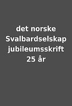 det norske Svalbardselskap jubileumsskrift…