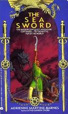 The Sea Sword by Adrienne Martine-Barnes