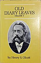 Old Diary Leaves by Henry Steel Olcott