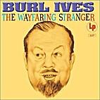 Wayfaring Stranger by Burl Ives