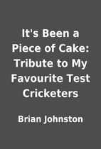 It's Been a Piece of Cake: Tribute to…