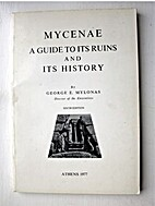Mycenae : a guide to its ruins and its…
