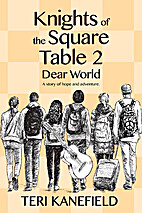 Knights of the Square Table 2: Dear World by…