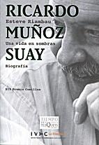Ricardo Muñoz Suay. Una vida en sombras…
