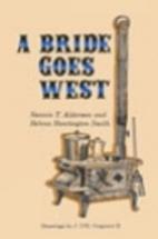 A Bride Goes West by Nannie T. Alderson