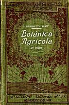 Botánica Agrícola by E. Schribaux