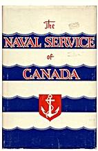 The Naval Service of Canada: Vol. 1 Origins…