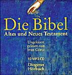 Die Bibel : Altes und Neues Testament ;…