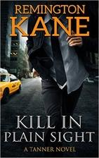 Kill In Plain Sight (Tanner #2) by Remington…