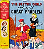 The Blythe Girls: Rose's Great Problem; or,…
