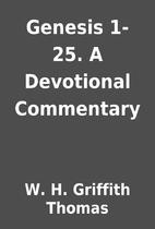 Genesis 1-25. A Devotional Commentary by W.…