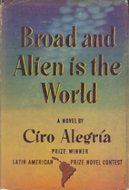 Broad and Alien Is the World by Ciro…
