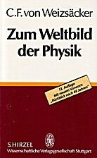 Zum Weltbild der Physik by Freiherr von…