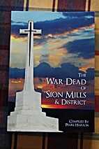 The War Dead of Sion Mills and District by…
