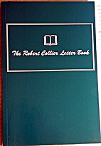 The Robert Collier Letter Book by Robert…