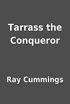 Tarrass the Conqueror by Ray Cummings