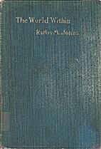 The world within by Rufus Matthew Jones