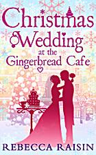 Christmas Wedding at the Gingerbread Café…