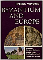 Byzantium and Europe by Speros Vryonis