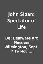 John Sloan: Spectator of Life by De:…