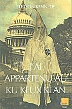 J'ai appartenu au Ku Klux Klan by Stetson…