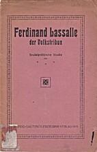 Ferdinand Lassalle, der Volkstribun.…