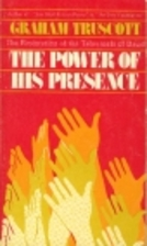 The Power of His Presence: The Restoration…