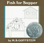 Fish for Supper by M. B. Goffstein