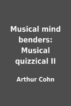 Musical mind benders: Musical quizzical II…