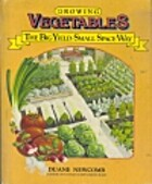 Growing Vegetables the Big Yield Small Space…
