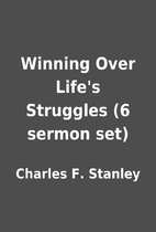 Winning Over Life's Struggles (6 sermon set)…
