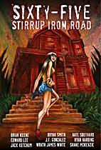 Sixty-Five Stirrup Iron Road by Tom…