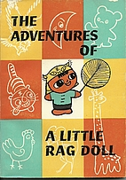 The Adventures of a Little Rag Doll by…